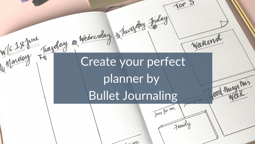 Create the perfect planner with Bullet Journaling