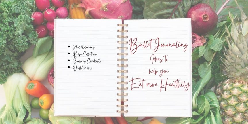 Bullet Journaling for healthy eating